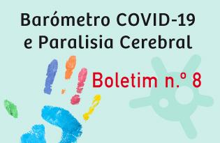 imagem do post do Boletim Barómetro COVID-19 e Paralisia Cerebral – Número 8
