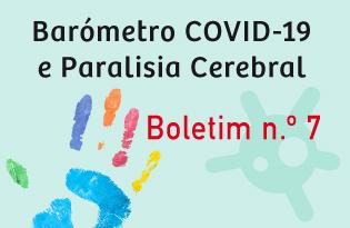 imagem do post do Boletim Barómetro COVID-19 e Paralisia Cerebral – Número 7